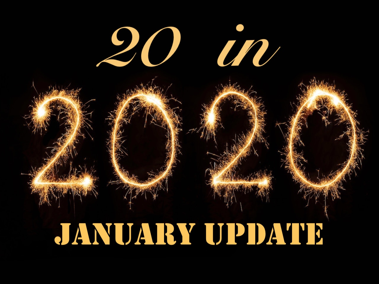January Update on 20 in 2020